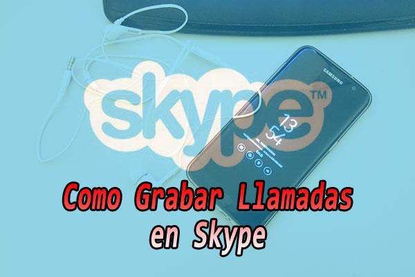 grabar-llamadas-en-skype