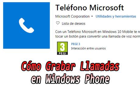 grabar llamadas windows phone de microsoft